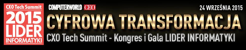 Kongres Lider Informatyki / CXO Tech Summit 2015. Cyfrowa Transformacja.