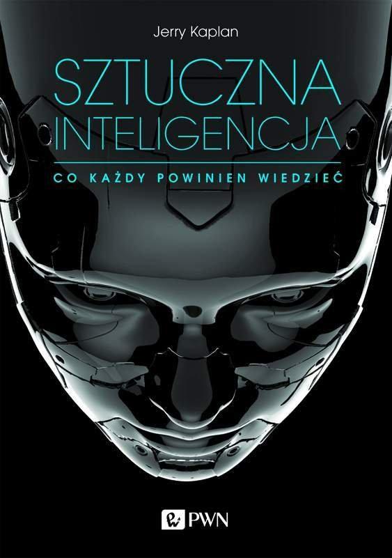 """Książka Jerry'ego Kaplana """"Sztuczna inteligencja. Co każdy powinien wiedzieć"""" nakładem Wydawnictwa Naukowego PWN ukazała się na rynku w maju br. Magazyn """"Computerworld"""" jest patronem medialnym wydarzenia."""